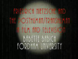 Friedrich Nietzsche and the posthuman/transhuman in film and television
