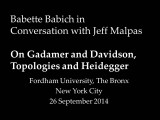 On Gadamer and Davidson, topologies and Heidegger : Babette Babich  in conversation with Jeff...