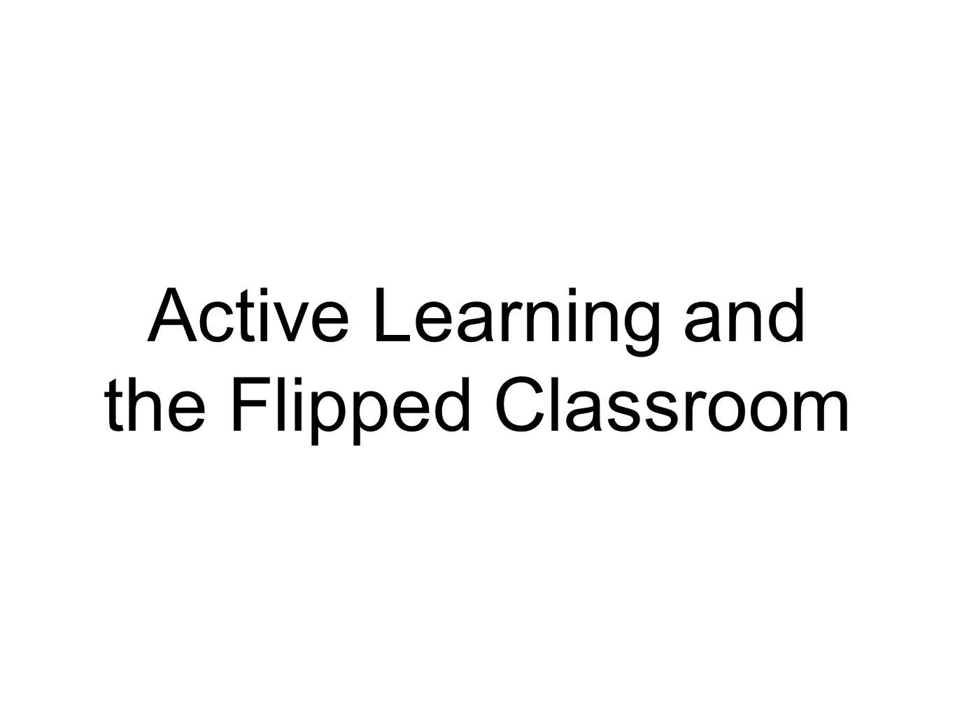 Active Learning in the Flipped Classroom