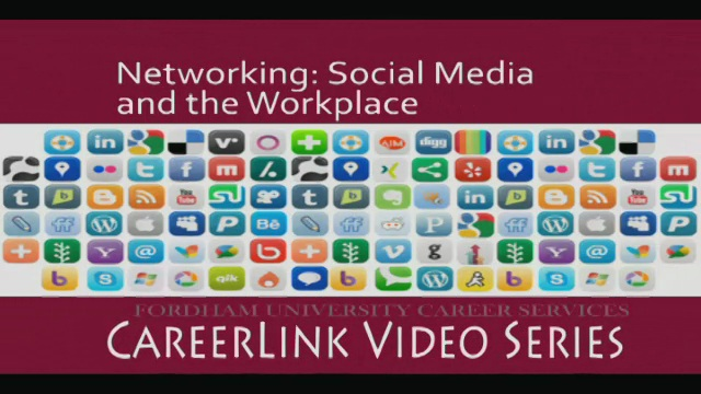 Career Services - Networking: Social Media and the Workplace