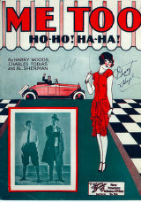 Me Too Ho-Ho! Ha-Ha! / words and music by Harry Woods, Charles Tobias, and Al Sherman