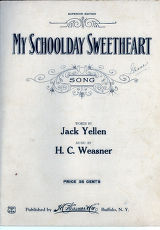 My Schoolday Sweetheart / words by Jack Yellen, music by H.C. Weasner