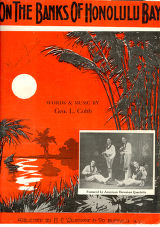 On the Banks of Honolulu Bay / words and music by Geo. L. Cobb